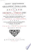 Groot charterbook der graaven van Holland, van Zeeland en heeren van Vriesland