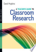 A Teacher S Guide To Classroom Research