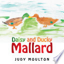 Daisy and Ducky Mallard Daisy Hatches Her Chicks And Cares For Them