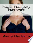 Eager Naughty Hot Wife