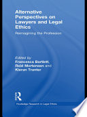 Alternative Perspectives On Lawyers And Legal Ethics