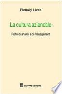 La cultura aziendale  Profili di analisi e di management