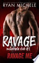 Ravage Me  Ravage MC 1