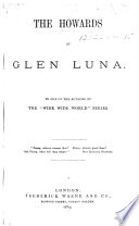 "The Howards of Glen Luna. By One of the Authors of the ""Wide Wide World"" Series"