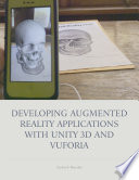 Developing Augmented Reality applications with Unity 3D and Vuforia