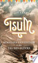 Tsum   eine Himalaya Expedition in das Tal des Gl  cks