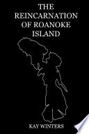 The Reincarnation of Roanoke Island