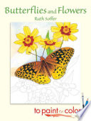 Butterflies and Flowers to Paint Or Color