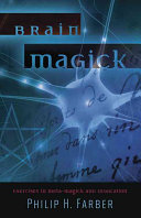 Brain Magick: Exercises in Meta-Magick and Invocation