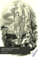The poetical works of John Milton  with life