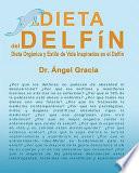 La Dieta Del Delfin The Diet Of The Dolphin