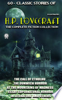 60+ Classic stories of H.P. Lovecraft. The Complete Fiction collection