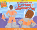 An Adventure with Captain Brainstorm