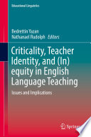 Criticality Teacher Identity And In Equity In English Language Teaching