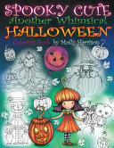 Spooky Cute   Another Whimsical Halloween Coloring Book
