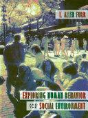 Exploring Human Behavior and the Social Environment