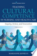 Teaching Cultural Competence in Nursing and Health Care  Third Edition
