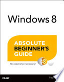Windows 8 Absolute Beginner s Guide