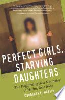 Perfect Girls, Starving Daughters : various socio-economic backgrounds, perfect girls, starving...