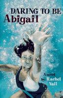 Daring To Be Abigail
