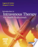 Introduction to Intravenous Therapy for Health Professionals   E Book