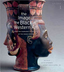 The Image of the Black in Western Art  From the Pharaohs to the fall of the Roman Empire