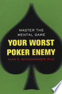 Your Worst Poker Enemy Master The Mental Game