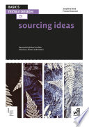 Basics Textile Design 01: Sourcing Ideas : begins, and this book provides readers with a...