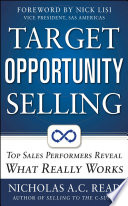 Target Opportunity Selling  Top Sales Performers Reveal What Really Works