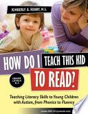 How Do I Teach this Kid to Read