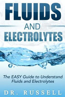 Fluids and Electrolytes   the Easy Guide to Understand Fluids and Electrolytes