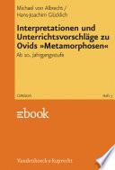 Interpretationen Und Unterrichtsvorschl Ge Zu Ovids Metamorphosen