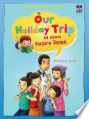 Our Holiday Trip : All about Future Tense