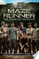 Inside the Maze Runner  The Guide to the Glade