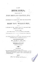 A few Remarks, addressed to J. B. Trotter, on the ... attack made upon the character of the Right Hon. W. Pitt, in his