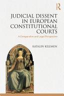 Judicial Dissent in European Constitutional Courts Book