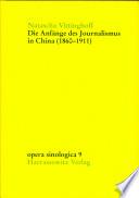 Die Anfänge des Journalismus in China (1860-1911)