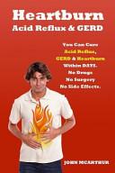 Heartburn Acid Reflux and Gerd