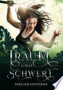 Traum und Schwert: Erbe der Finsternis. Fantasy Roman