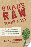 Brad s Raw Made Easy