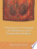 A Woman from Kerman with Memories of the Iranian Revolution