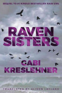 Raven Sisters Inseparable But As The Years Pass