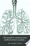 The People S Common Sense Medical Advisor In Plain English