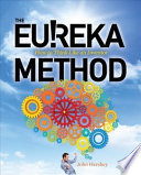 The Eureka Method  How to Think Like an Inventor