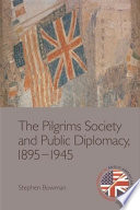 Pilgrims Society And Public Diplomacy 1895 1945