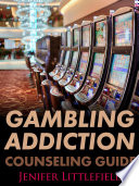 Gambling Addiction Counseling Guide