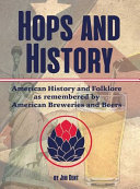 Hops And History American History And Folklore As Remembered By American Breweries And Beers