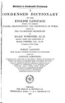 A Condensed Dictionary Of The English Language Giving The Correct Spelling Pronunciation And Definitions Of Words Based On The Unabridged Dictionary Of Noah Webster