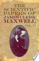 The Scientific Papers Of James Clerk Maxwell Vol I