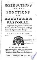 Instructions sur les fonctions du ministère pastoral, adressées par Monseigneur l'Evêque comte de Toul,... au clergé séculier & régulier de son diocèse. Tome premier [-Tome cinquième]